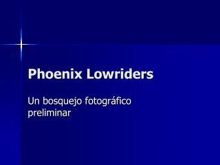 Phoenix Lowriders