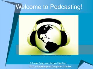 Welcome to Podcasting!