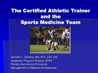 The Certified Athletic Trainer and the  Sports Medicine Team