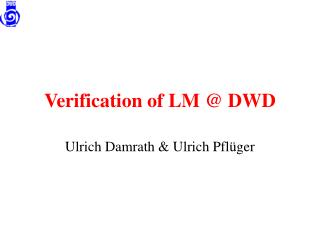 Verification of LM @ DWD