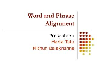 Word and Phrase Alignment