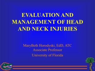 EVALUATION AND MANAGEMENT OF HEAD AND NECK INJURIES