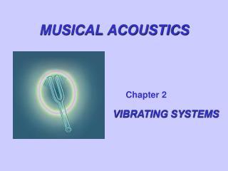 MUSICAL ACOUSTICS