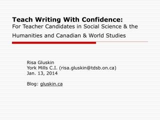 Risa Gluskin York Mills C.I. (risa.gluskin@tdsb.on) Jan. 13, 2014 Blog:  gluskin