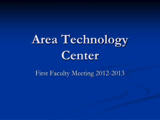 Area Technology Center