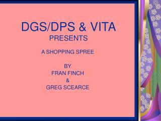 DGS/DPS & VITA PRESENTS