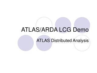 ATLAS/ARDA LCG Demo