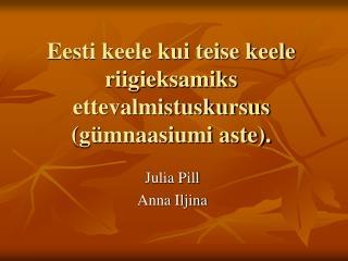 Eesti keele kui teise keele riigieksamiks ettevalmistuskursus (gümnaasiumi aste).