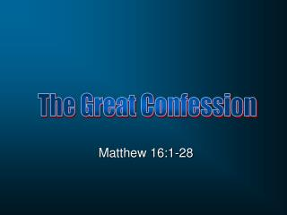 Matthew 16:1-28