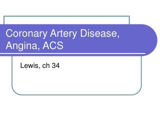 Coronary Artery Disease, Angina, ACS