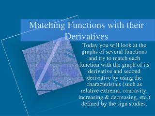 Matching Functions with their Derivatives