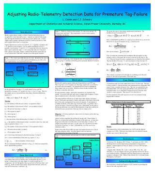 Adjusting Radio-Telemetry Detection Data for Premature Tag-Failure L. Cowen and C.J. Schwarz