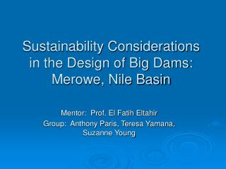 Sustainability Considerations in the Design of Big Dams: Merowe, Nile Basin