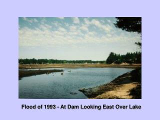 Flood of 1993 - At Dam Looking East Over Lake