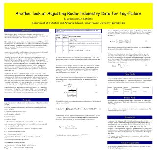 Another look at Adjusting Radio-Telemetry Data for Tag-Failure L. Cowen and C.J. Schwarz