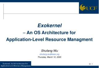 Exokernel   An OS Architecture for  Application-Level Resource Managment