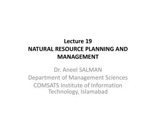 Lecture  19 NATURAL RESOURCE PLANNING AND MANAGEMENT