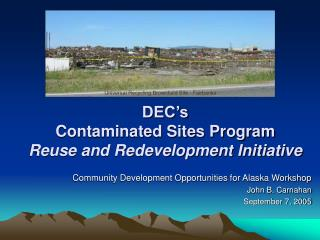 DEC's Contaminated Sites Program  Reuse and Redevelopment Initiative
