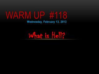 Warm up  # 118