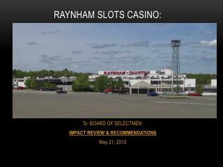 RAYNHAM SLOTS CASINO: