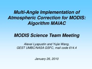 Multi-Angle Implementation of Atmospheric Correction for MODIS: Algorithm MAIAC  MODIS Science Team Meeting     Alexei L