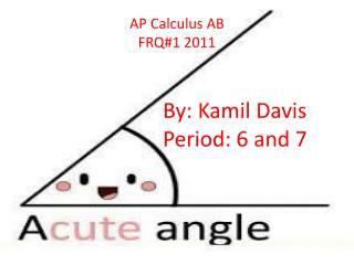 AP Calculus AB FRQ#1 2011