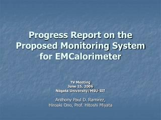 Progress Report on the Proposed Monitoring System for EMCalorimeter
