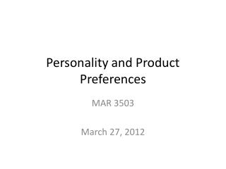 Personality and Product Preferences