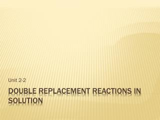 Double replacement reactions in solution