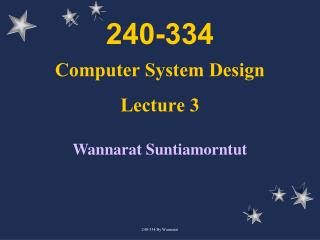 240-334 Computer System Design Lecture 3