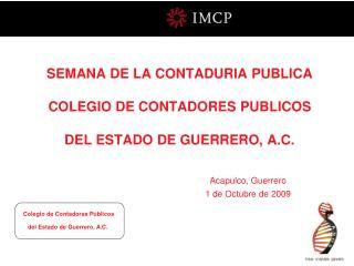 SEMANA DE LA CONTADURIA PUBLICA   COLEGIO DE CONTADORES PUBLICOS   DEL ESTADO DE GUERRERO, A.C.