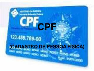 CPF (CADASTRO DE PESSOA FÍSICA)