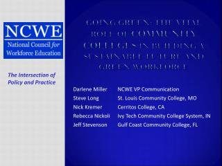 Darlene Miller	NCWE VP Communication Steve Long	St. Louis Community College, MO