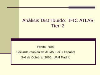 Análisis Distribuido: IFIC ATLAS Tier-2