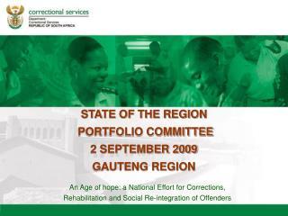 STATE OF THE REGION  PORTFOLIO COMMITTEE  2 SEPTEMBER 2009 GAUTENG REGION