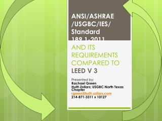 ANSI/ASHRAE /USGBC/IES/ Standard  189.1-2011  AND ITS REQUIREMENTS COMPARED TO  LEED V 3