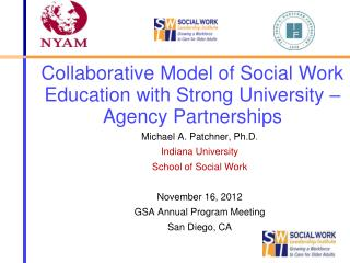 Collaborative Model of Social Work Education with Strong University � Agency Partnerships