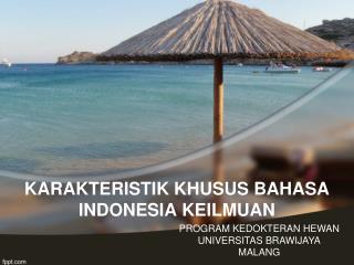 KARAKTERISTIK KHUSUS BAHASA INDONESIA KEILMUAN