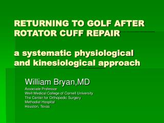 RETURNING TO GOLF AFTER ROTATOR CUFF REPAIR a systematic physiological and kinesiological approach