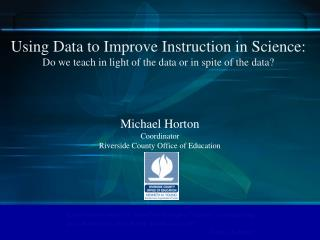 Using Data to Improve Instruction in Science: