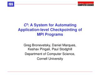 C 3 : A System for Automating Application-level Checkpointing of  MPI Programs