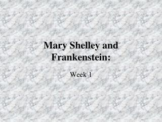 Mary Shelley and Frankenstein: