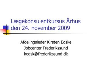Lægekonsulentkursus Århus den 24. november 2009