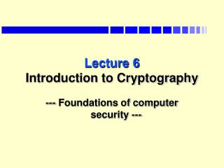 Lecture 6 Introduction to Cryptography