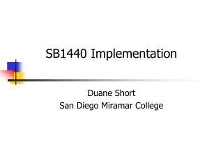 SB1440 Implementation Duane Short San Diego Miramar College