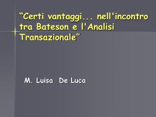 """""""Certi vantaggi... nell'incontro tra Bateson e l'Analisi Transazionale"""""""