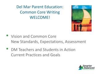 Del Mar Parent Education: Common Core Writing WELCOME!