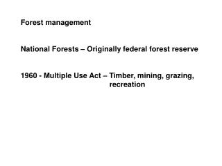 Forest management  National Forests – Originally federal forest reserve