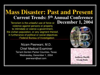 Mass Disaster: Past and Present Current Trends: 5 th  Annual Conference December 1, 2004