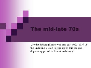 The mid-late 70s